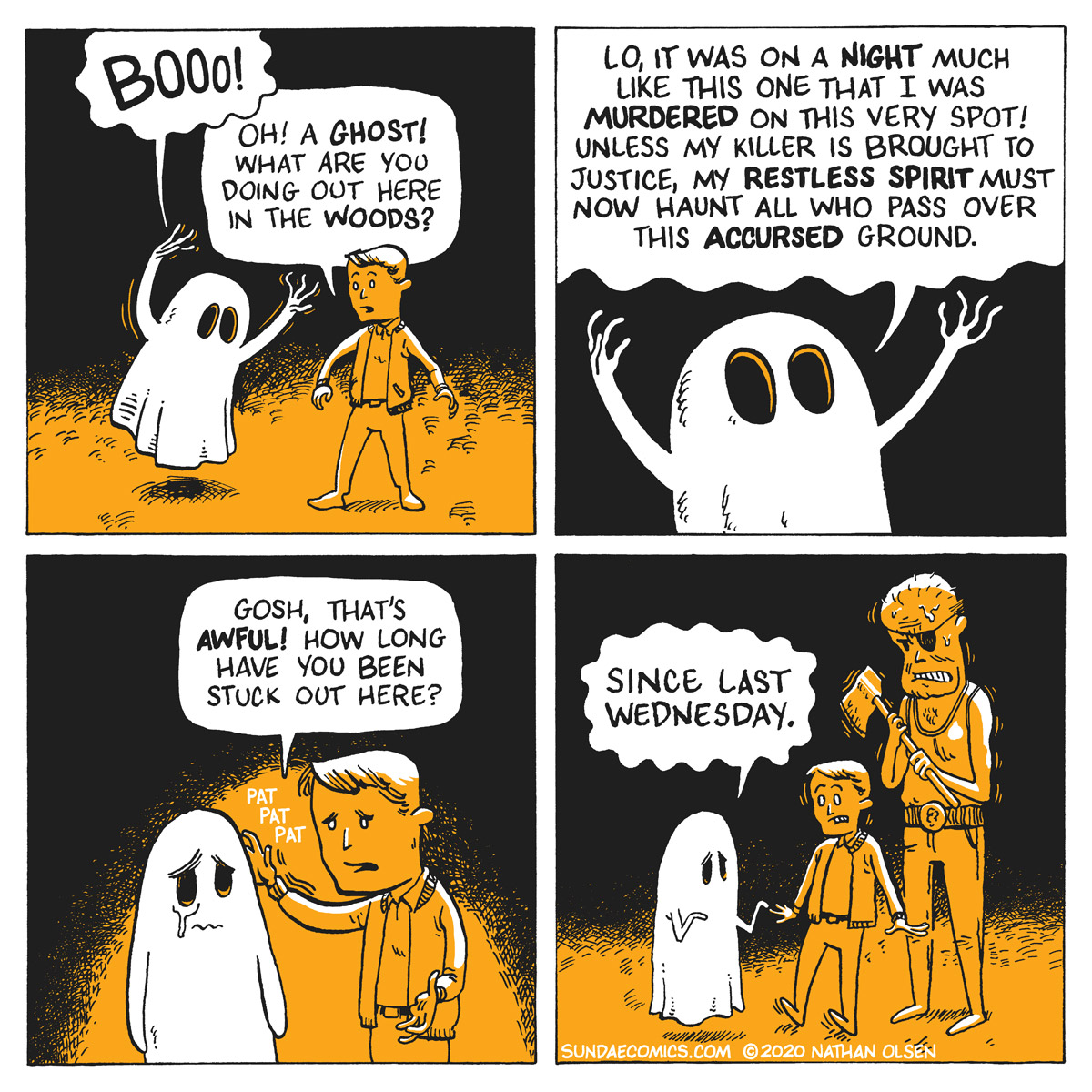 A webcomic about a ghost who tries to scare anyone who passes over the spot where the they were murdered.