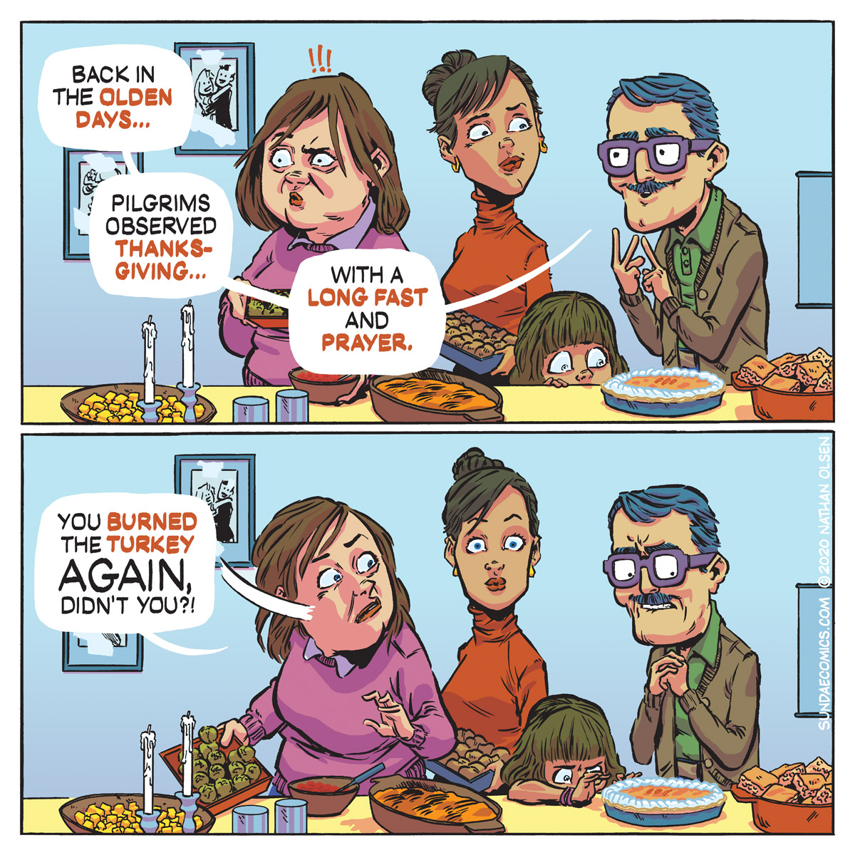 A webcomic about a Thanksgiving dinner, minus the dinner. And this isn't the first time. By the way, who likes pie?